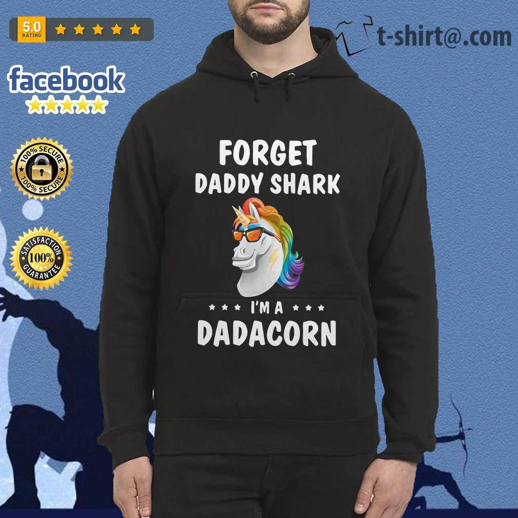 Unicorn forget daddy shark I'm a Dadacorn Hoodie