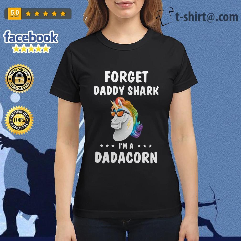 Unicorn forget daddy shark I'm a Dadacorn Ladies Tee