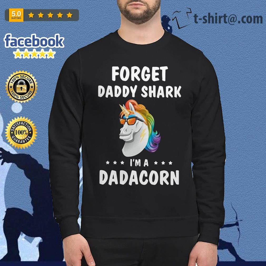 Unicorn forget daddy shark I'm a Dadacorn Sweater