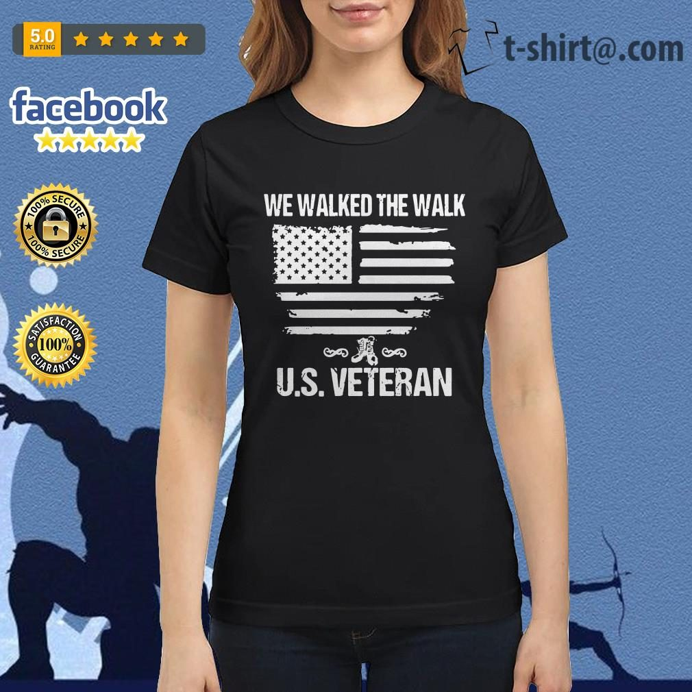 We walked the walk U.S Veteran Ladies Tee