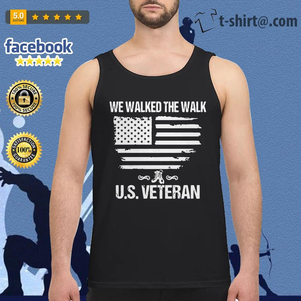 We walked the walk U.S Veteran Tank top