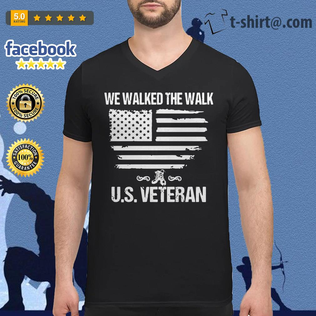 We walked the walk U.S Veteran V-neck t-shirt