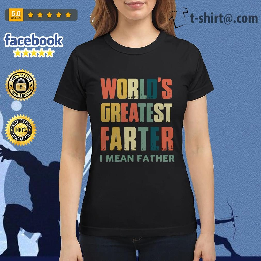 World's greatest farter I mean father Ladies Tee