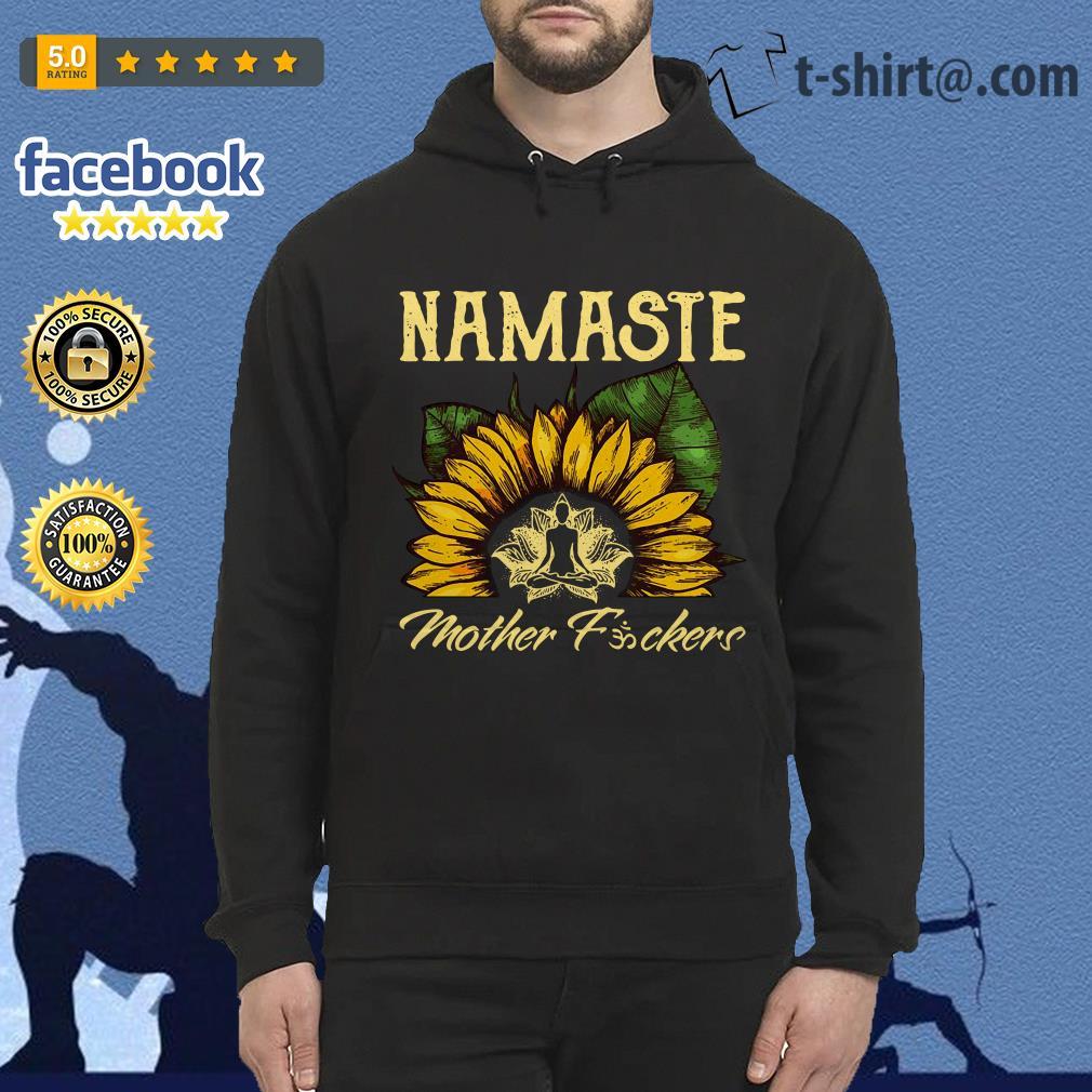 Yoga sunflower Namaste mother fuckers Hoodie