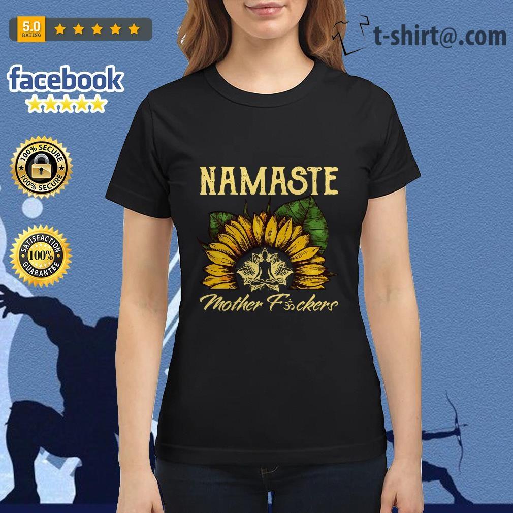 Yoga sunflower Namaste mother fuckers Ladies Tee