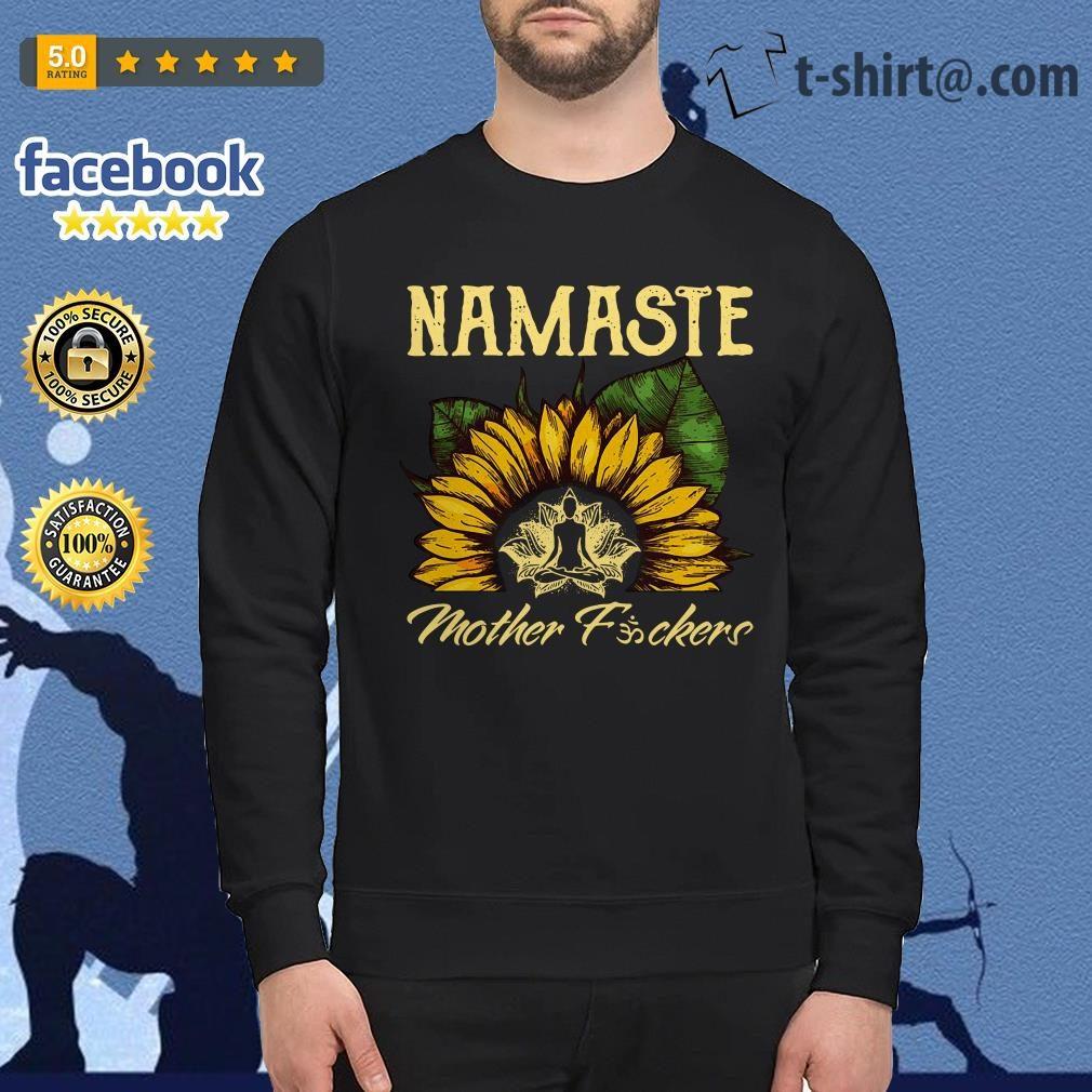 Yoga sunflower Namaste mother fuckers Sweater