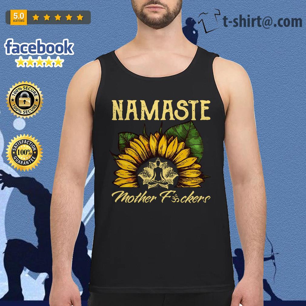 Yoga sunflower Namaste mother fuckers Tank top
