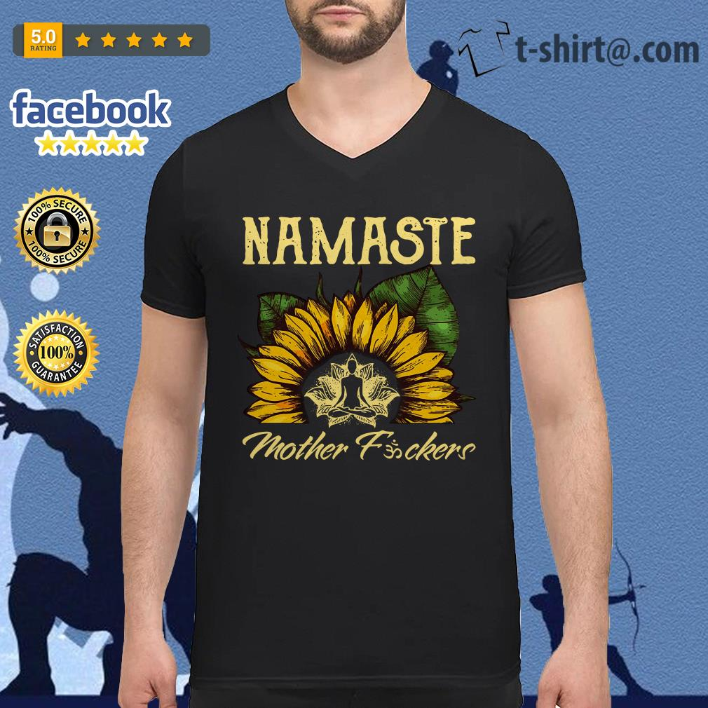Yoga sunflower Namaste mother fuckers V-neck T-shirt