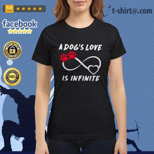A dog's love is infinite Ladies Tee