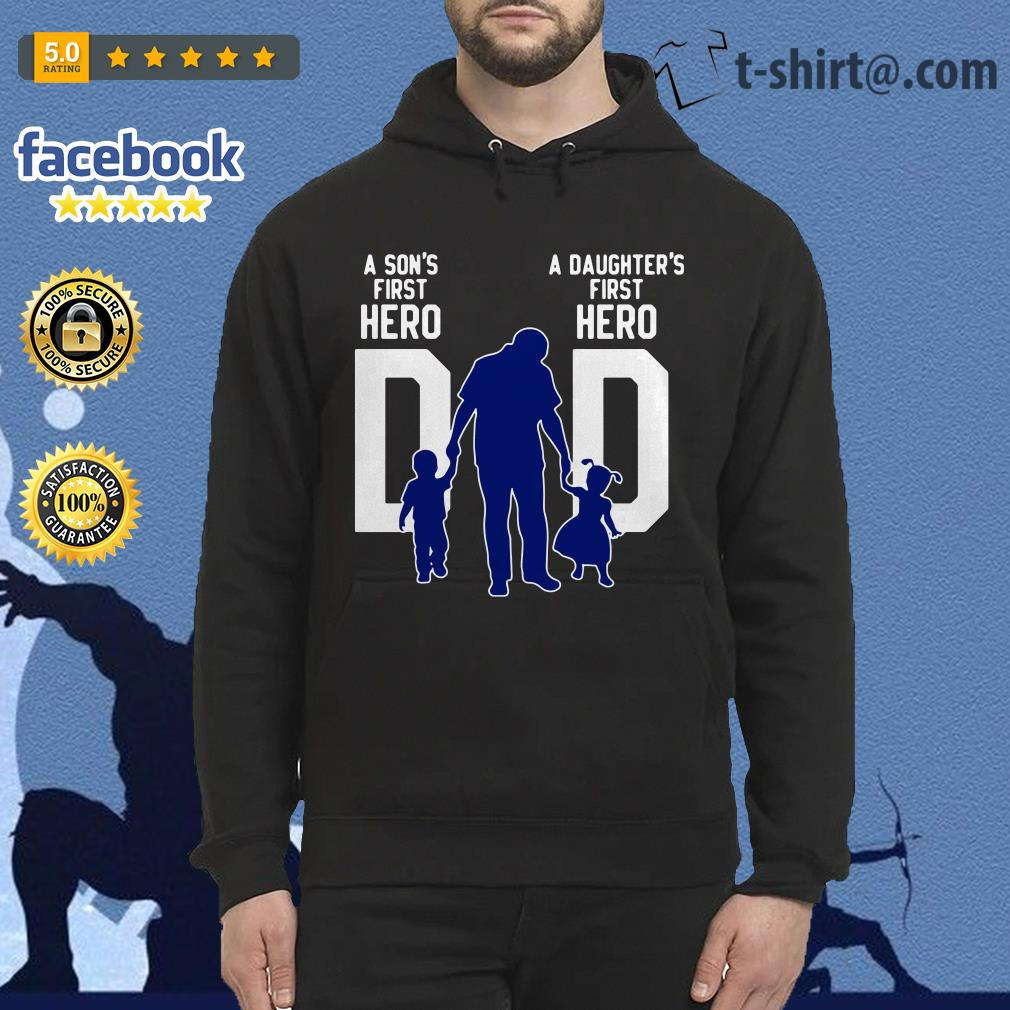 A son s first hero dad a daughter's first love Hoodie