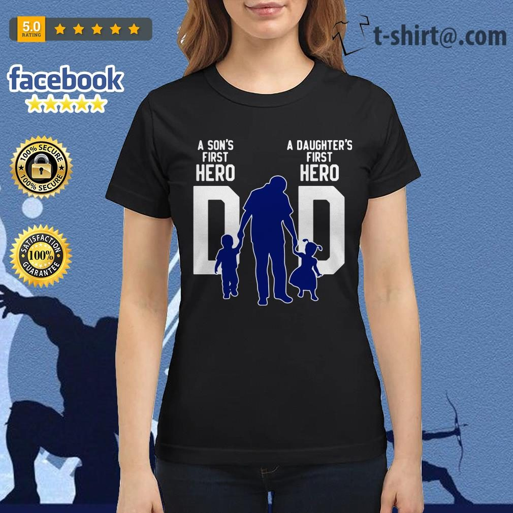 A son s first hero dad a daughter's first love Ladies Tee
