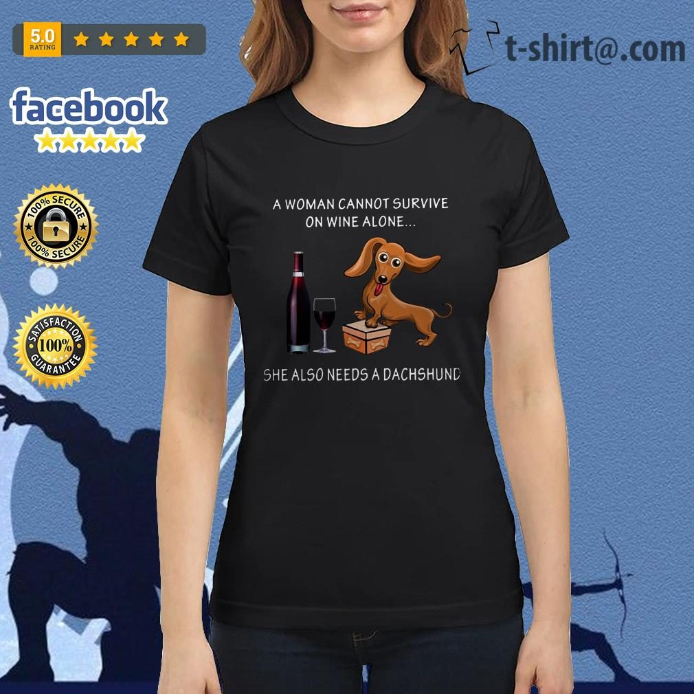 A woman cannot survive on wine alone she also needs a dachshund Ladies Tee