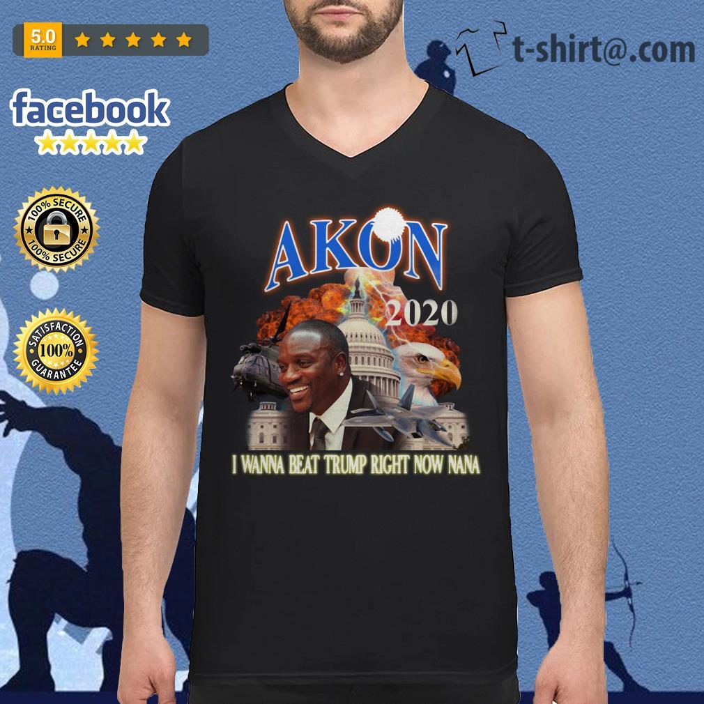 Akon 2020 I wanna beat Trump right now nana V-neck T-shirt