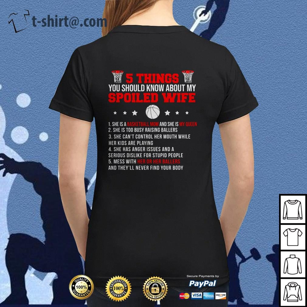 Basketball 5 things you should know about my spoiled wife Ladies Tee