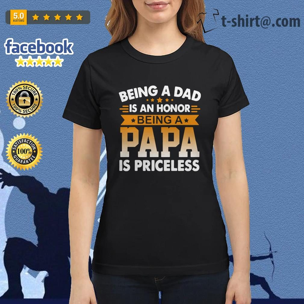 Being a dad is an honor being a papa is priceless Ladies Tee