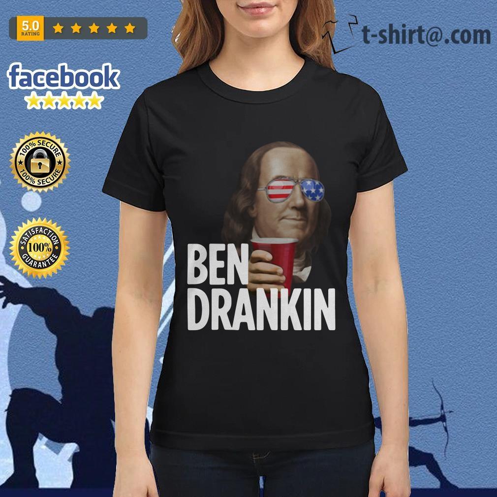 Ben Drankin Benjamin Franklin 4th of July independence day Ladies Tee
