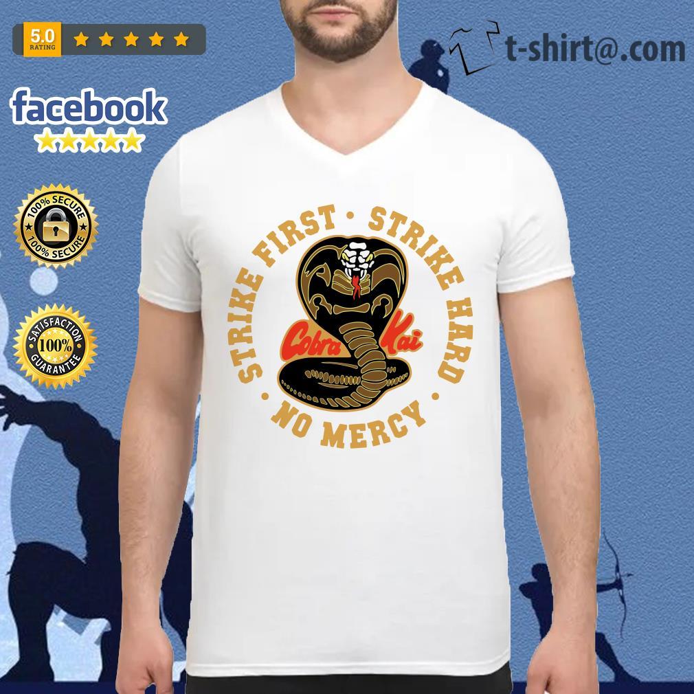 Cobra Kai strike first strike hard no mercy V-neck T-shirt