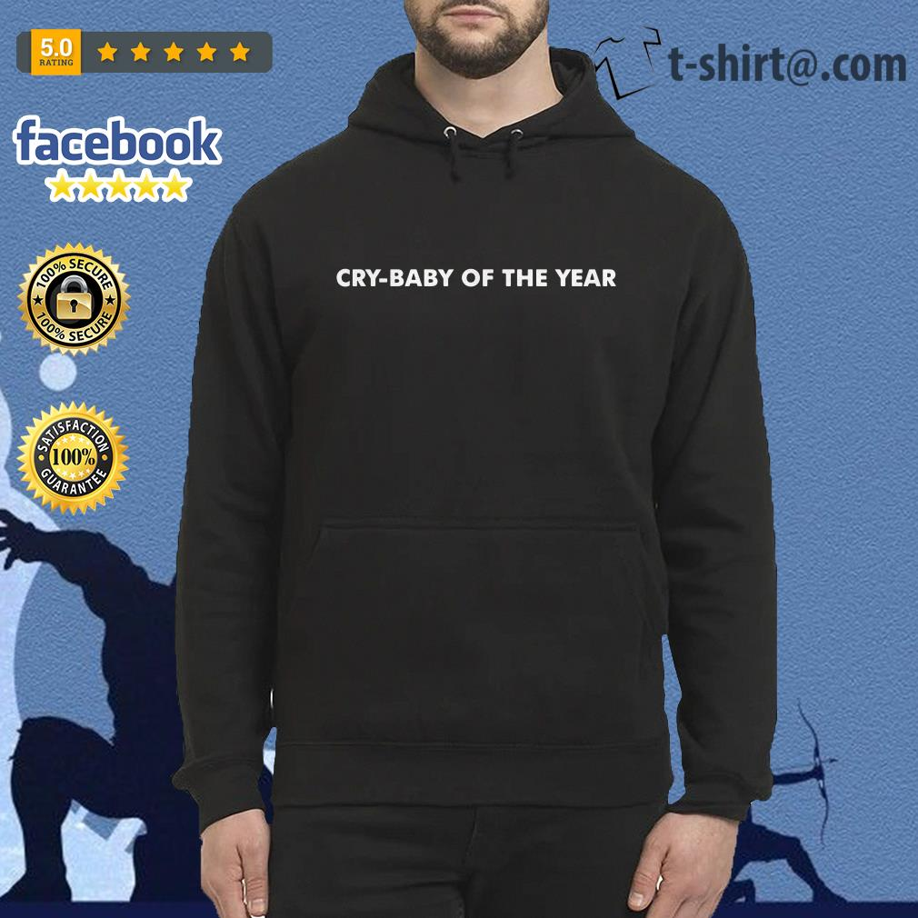 Cry-baby of the year Hoodie