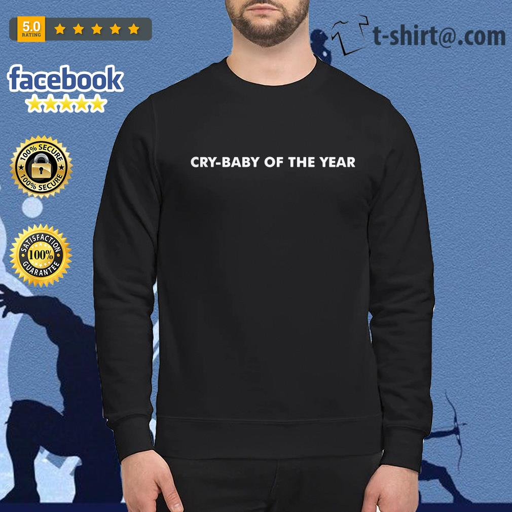 Cry-baby of the year Sweater