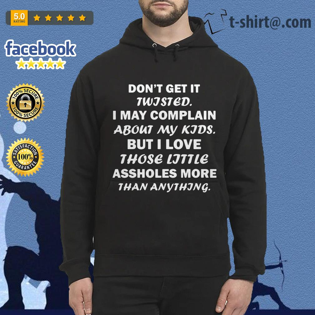 Don't get it twisted I may complain about my kids but I love those little Hoodie