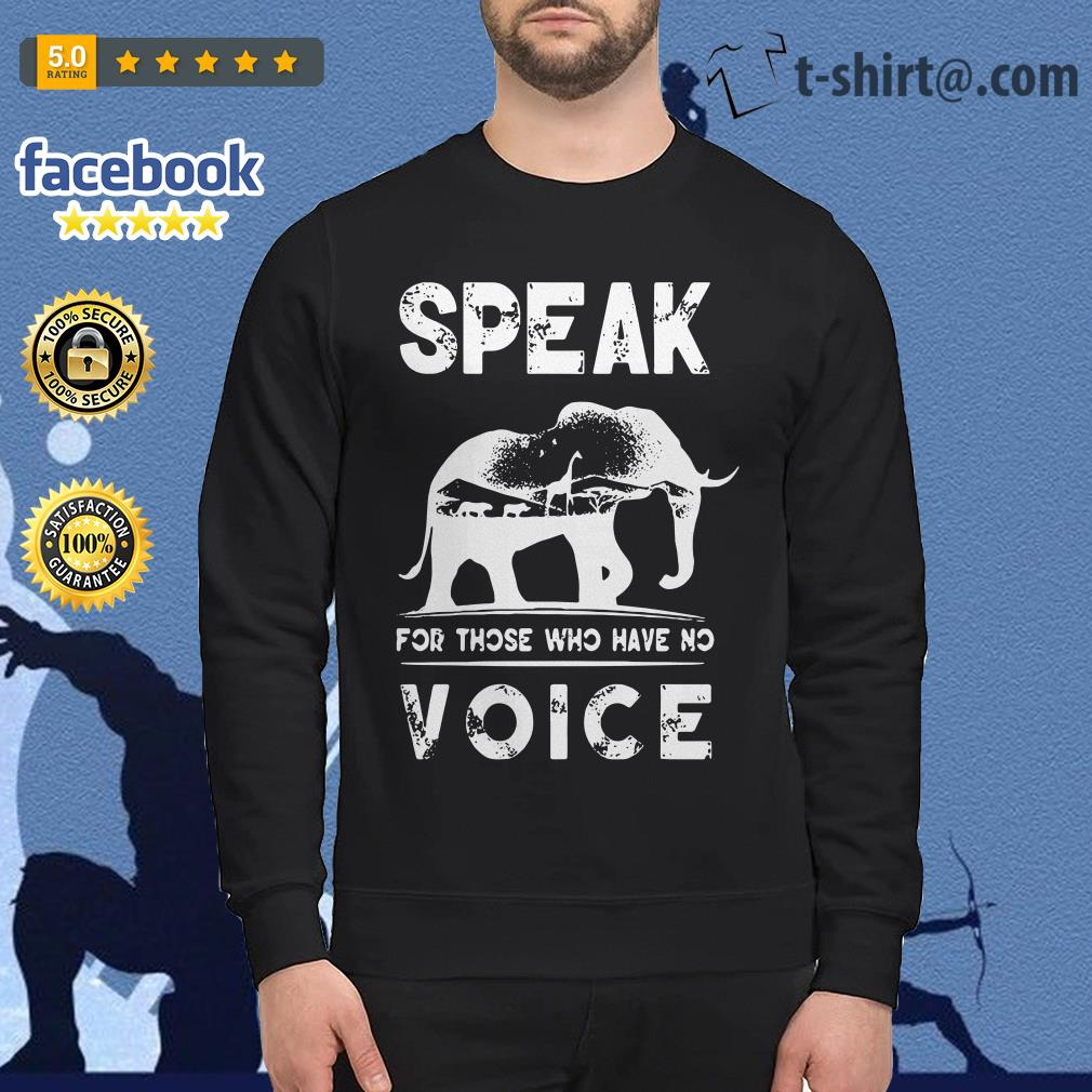 Elephant speak for those who have no voice Sweater