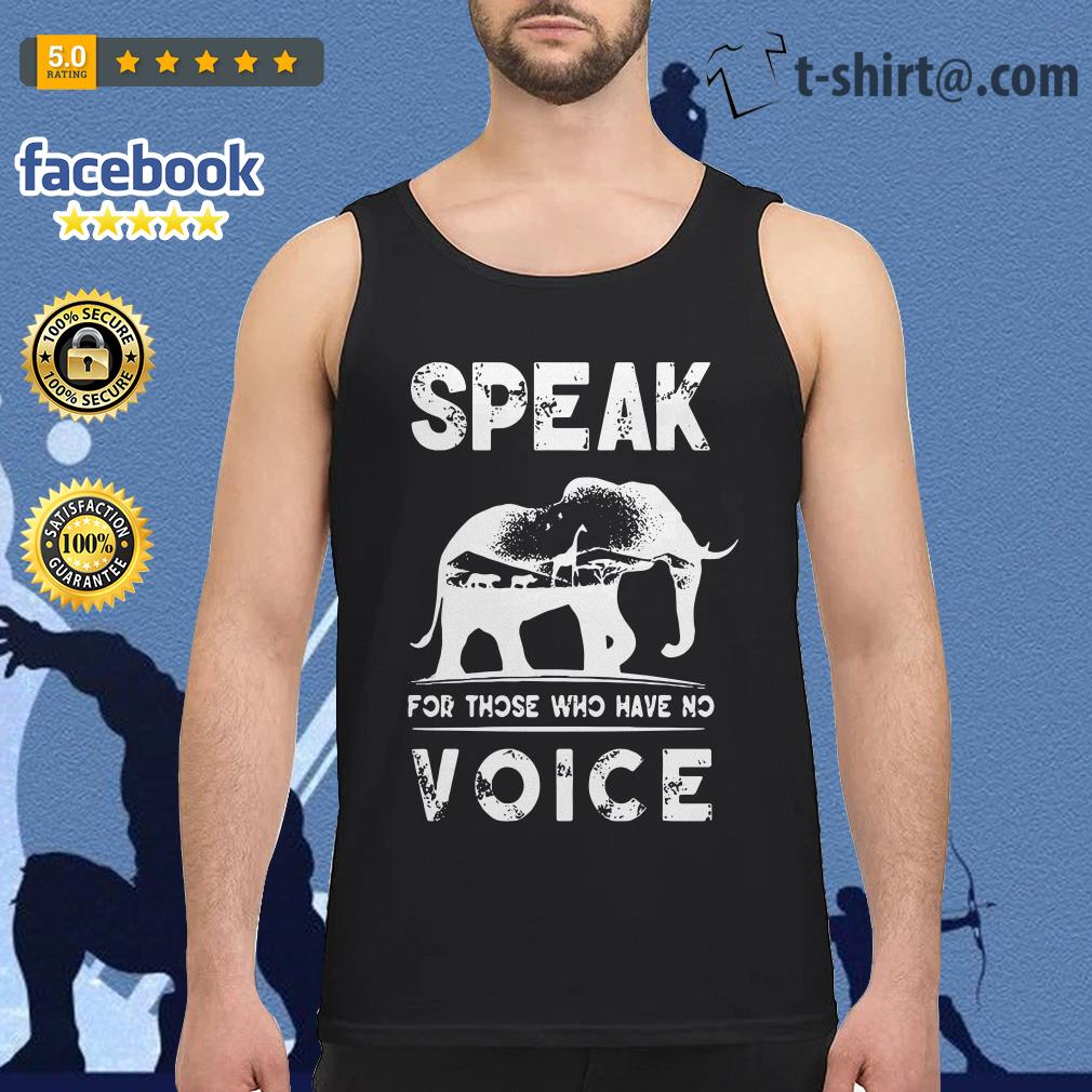 Elephant speak for those who have no voice Tank top