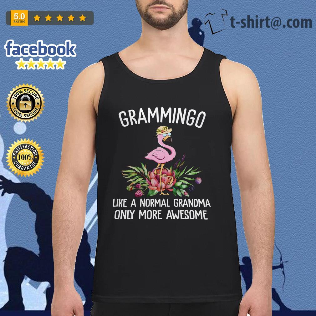 Flamingos Grammingo like a normal grandma only more awesome Tank top