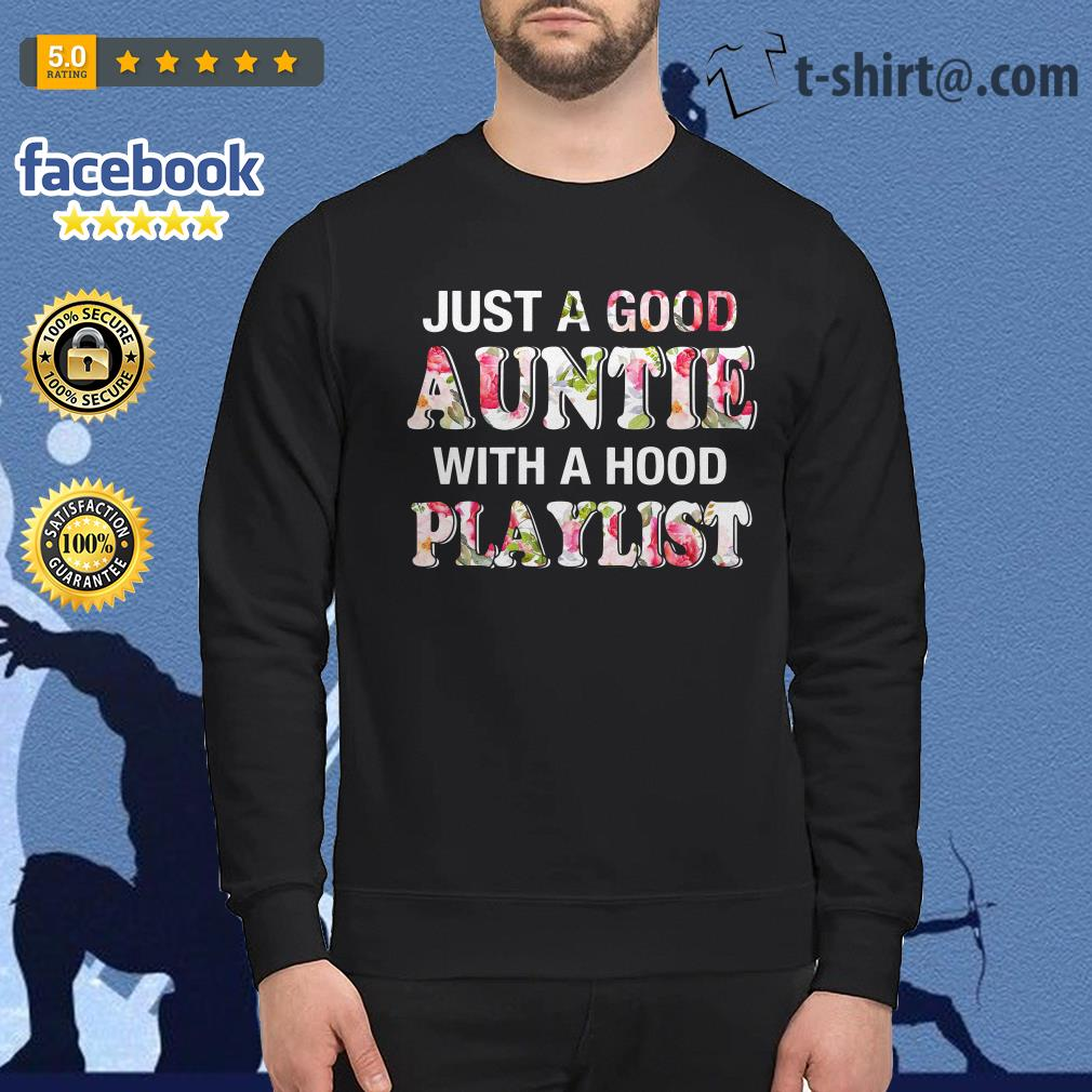 Floral just a good auntie with a hood playlist Sweater
