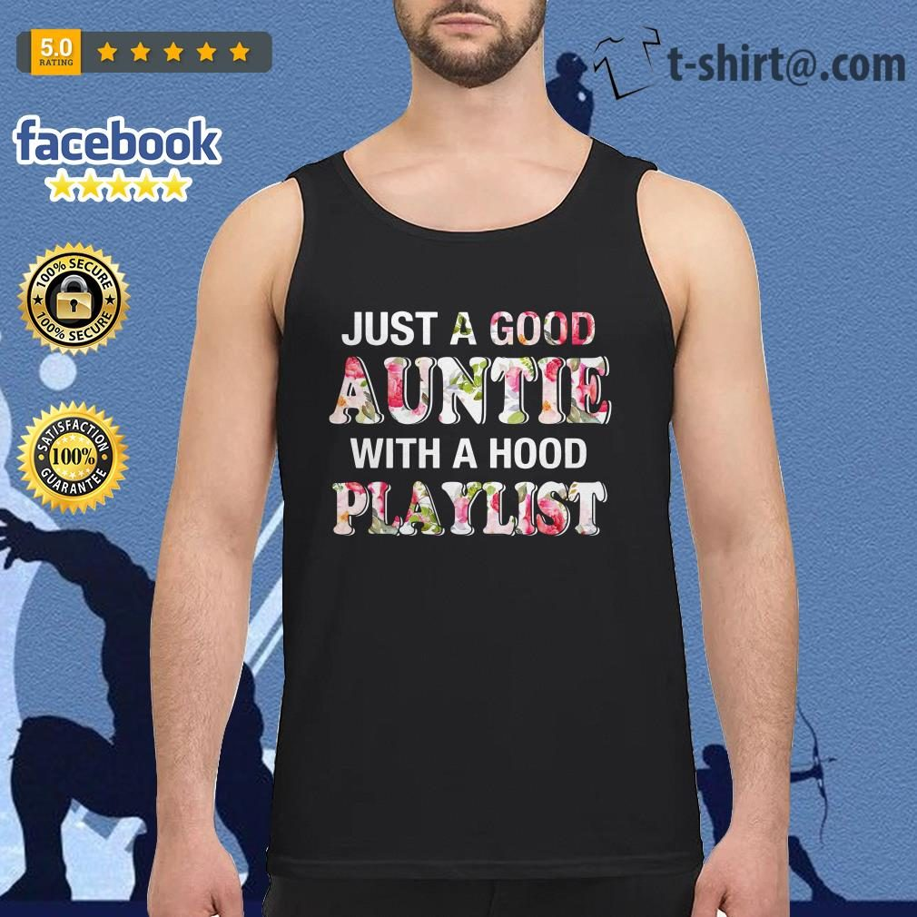 Floral just a good auntie with a hood playlist Tank top