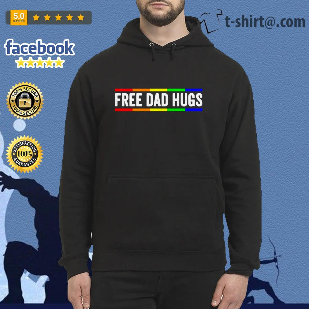 Free dad hugs LGBT pride father's day shirtFree dad hugs LGBT pride father's day Hoodie
