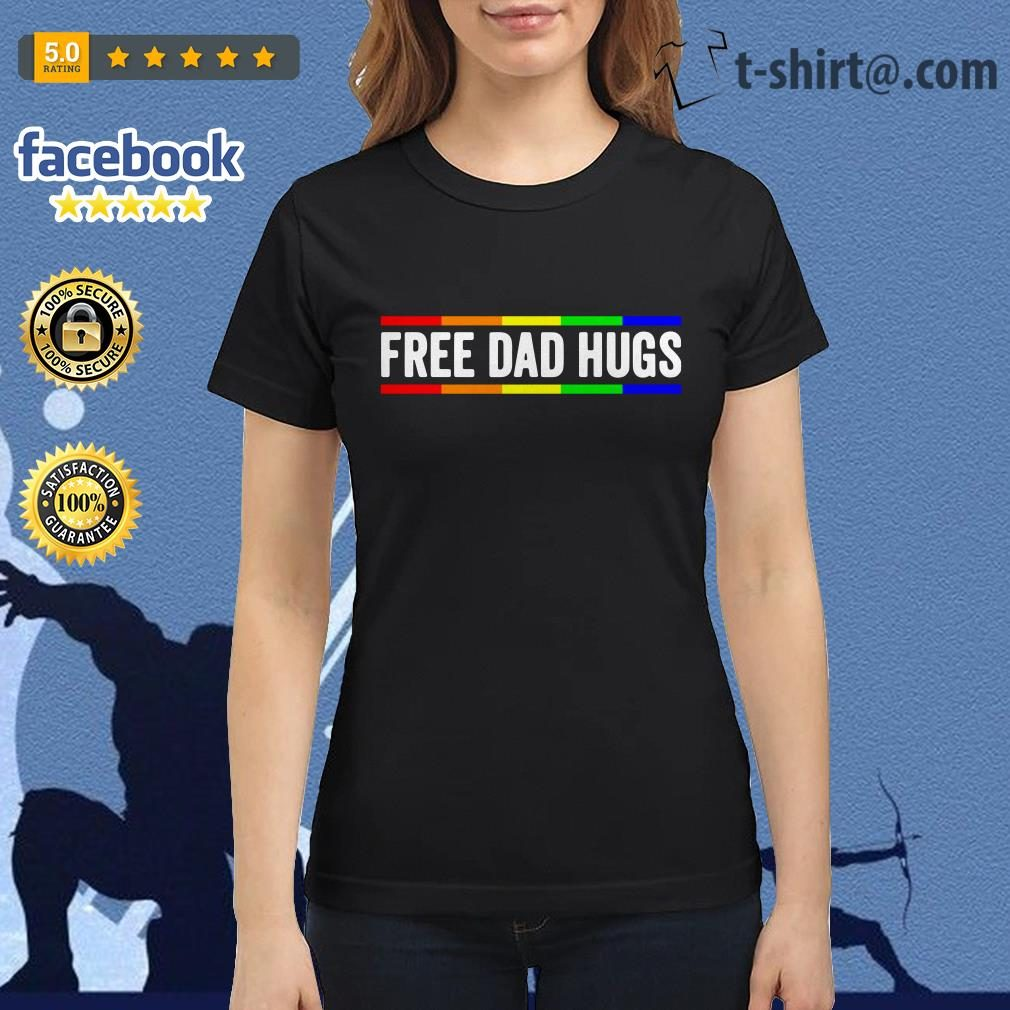 Free dad hugs LGBT pride father's day shirtFree dad hugs LGBT pride father's day Ladies Tee