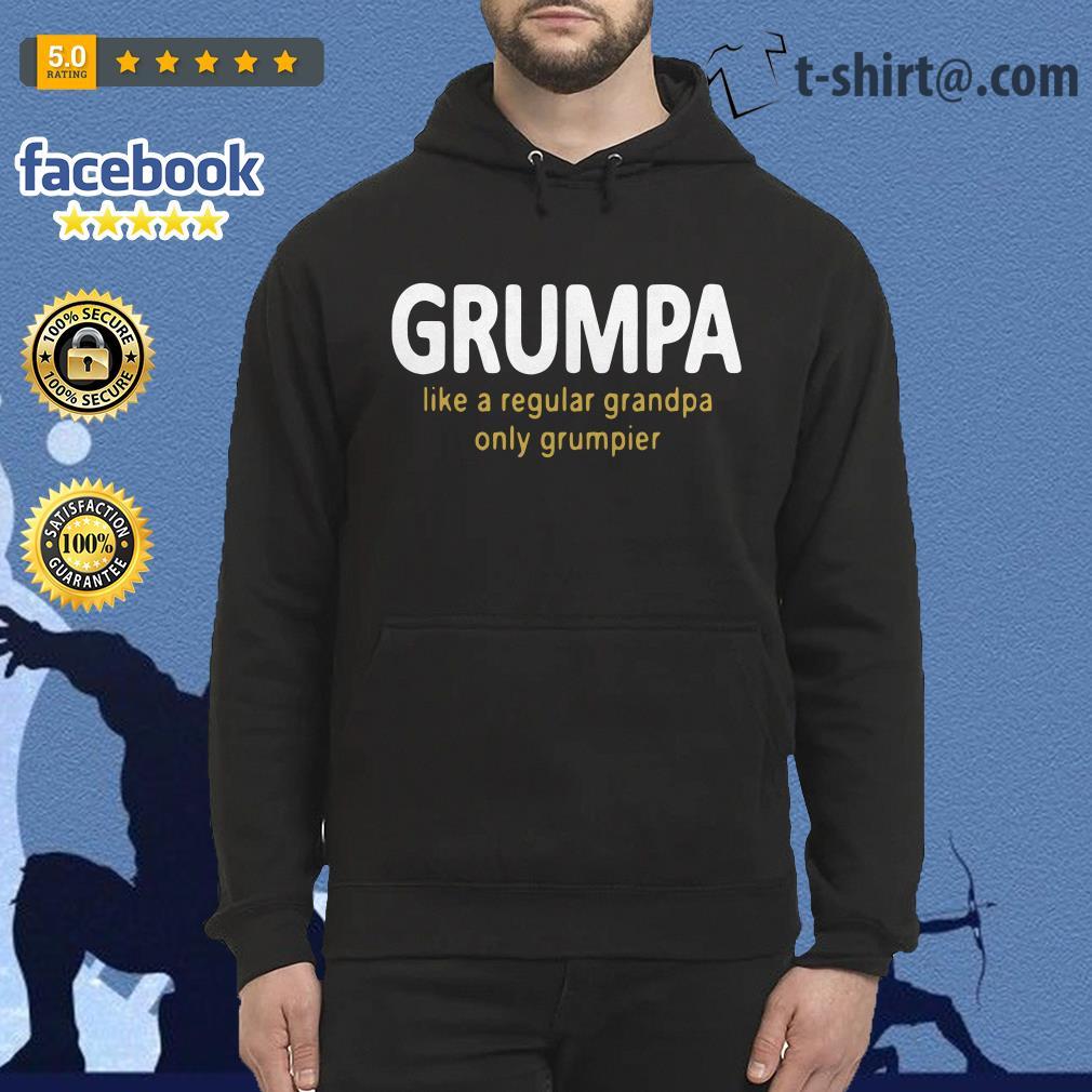 Grumpy like a regular grandpa only grumpier Hoodie