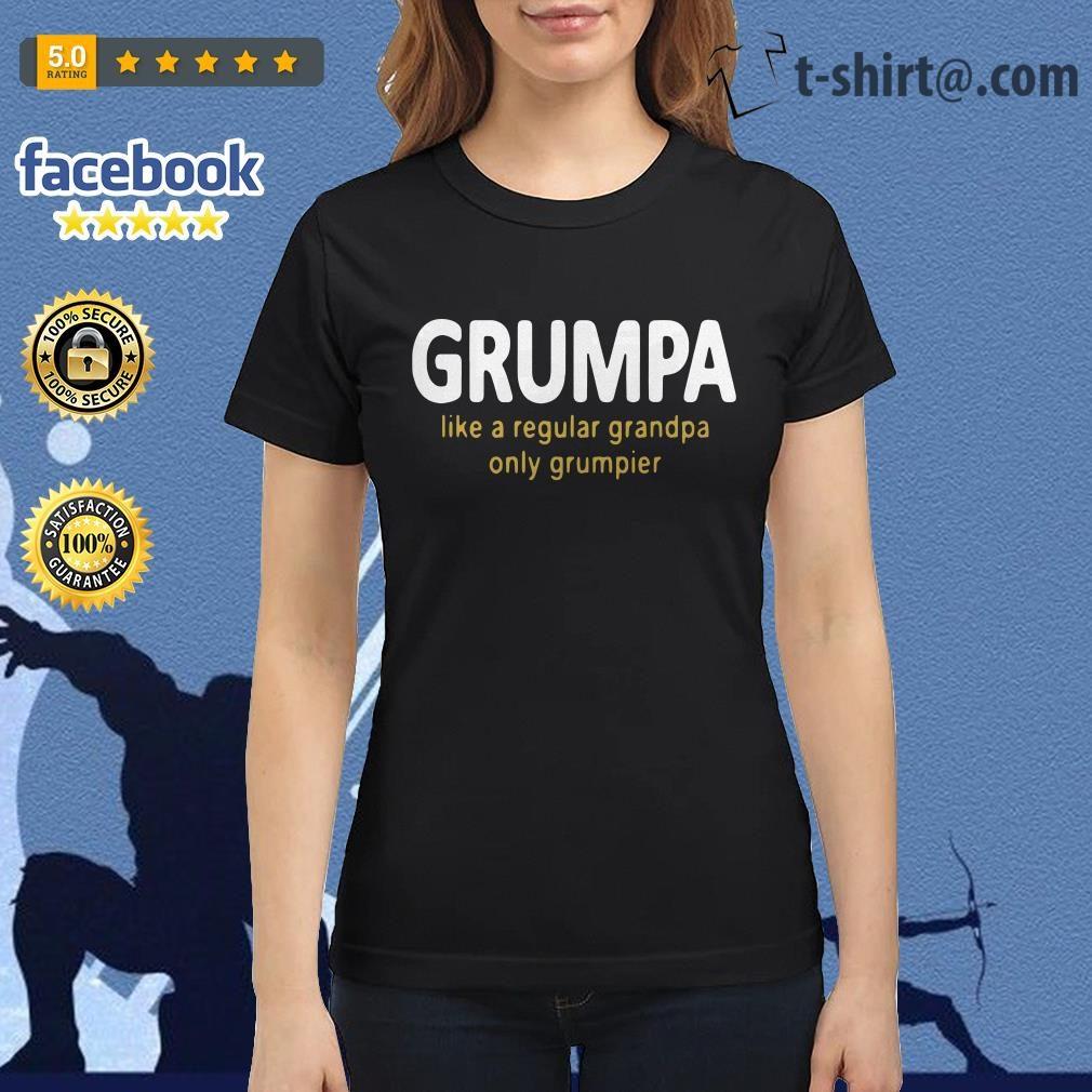 Grumpy like a regular grandpa only grumpier Ladies Tee