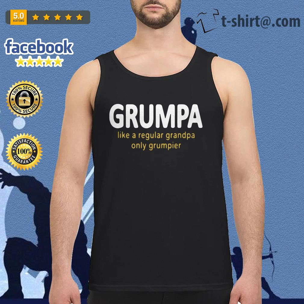 Grumpy like a regular grandpa only grumpier Tank top