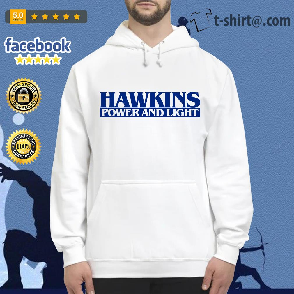 Hawkins power and light stranger things Hoodie