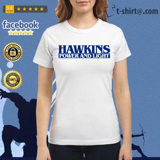 Hawkins power and light stranger things Ladies Tee