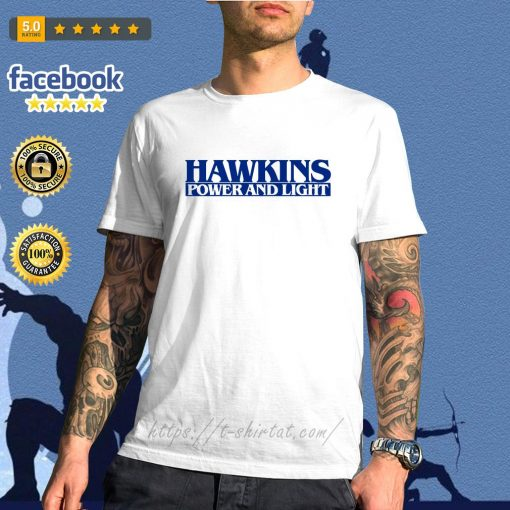 Hawkins power and light stranger things shirt
