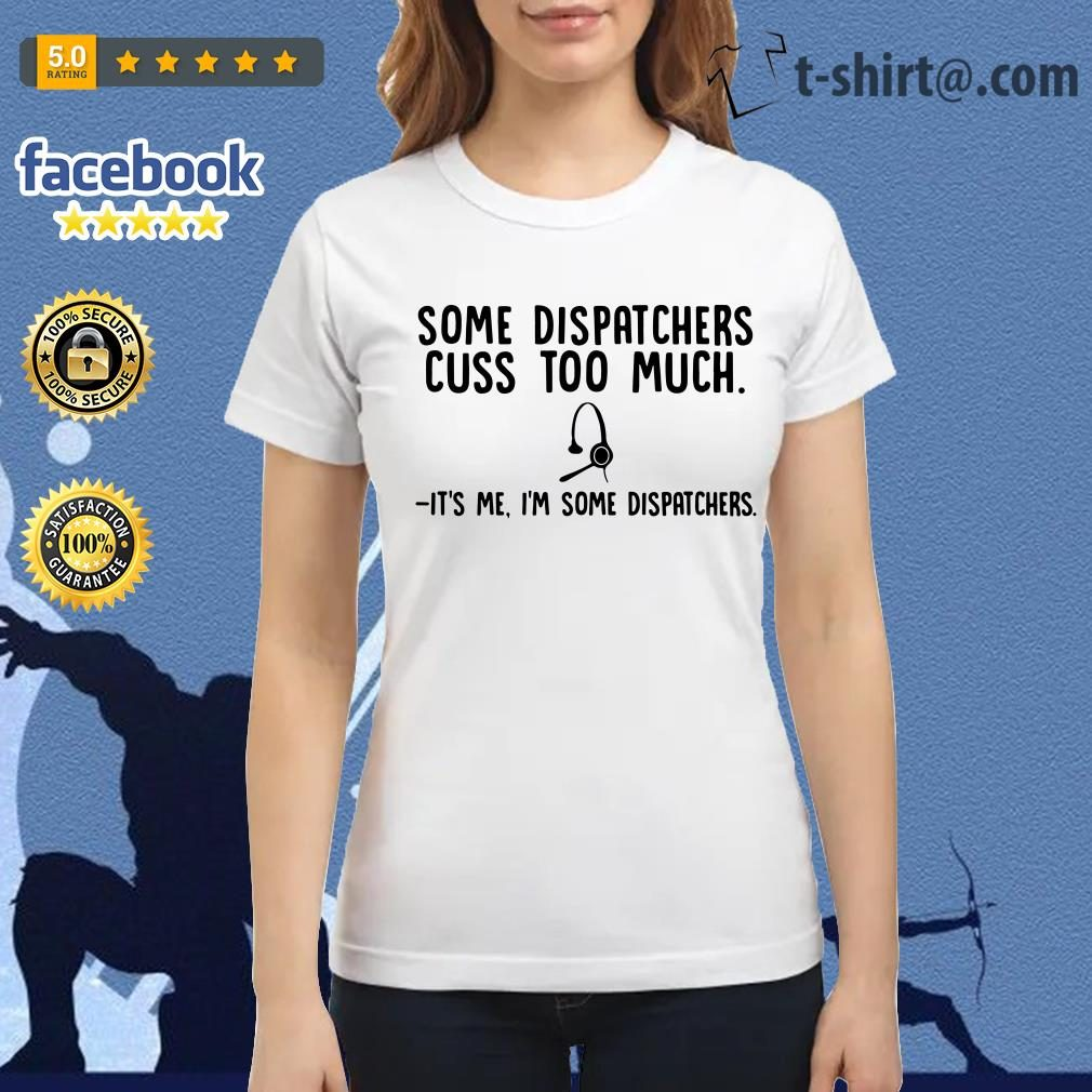 Headphone some dispatchers cuss too much it's me I'm some dispatchers Ladies Tee