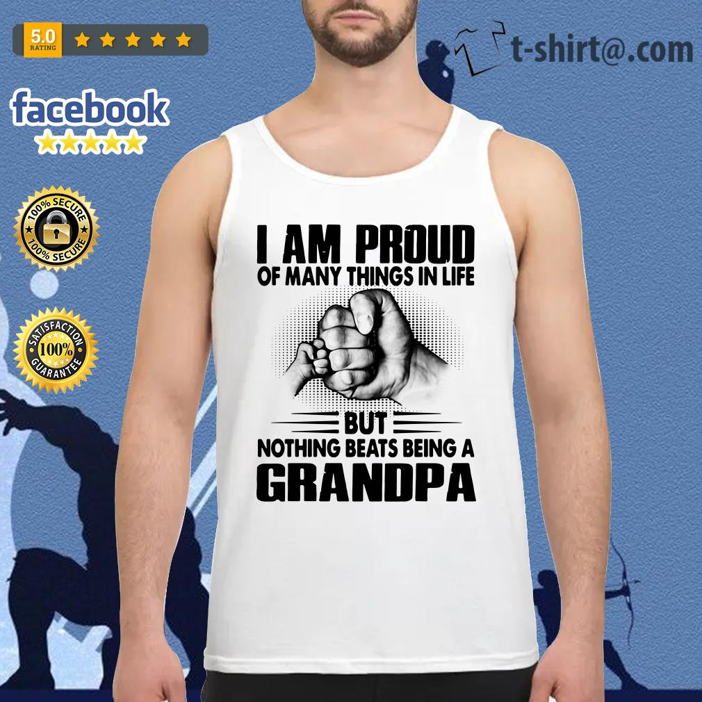 I am proud of many things in life but nothing beats being a grandpa Tank top