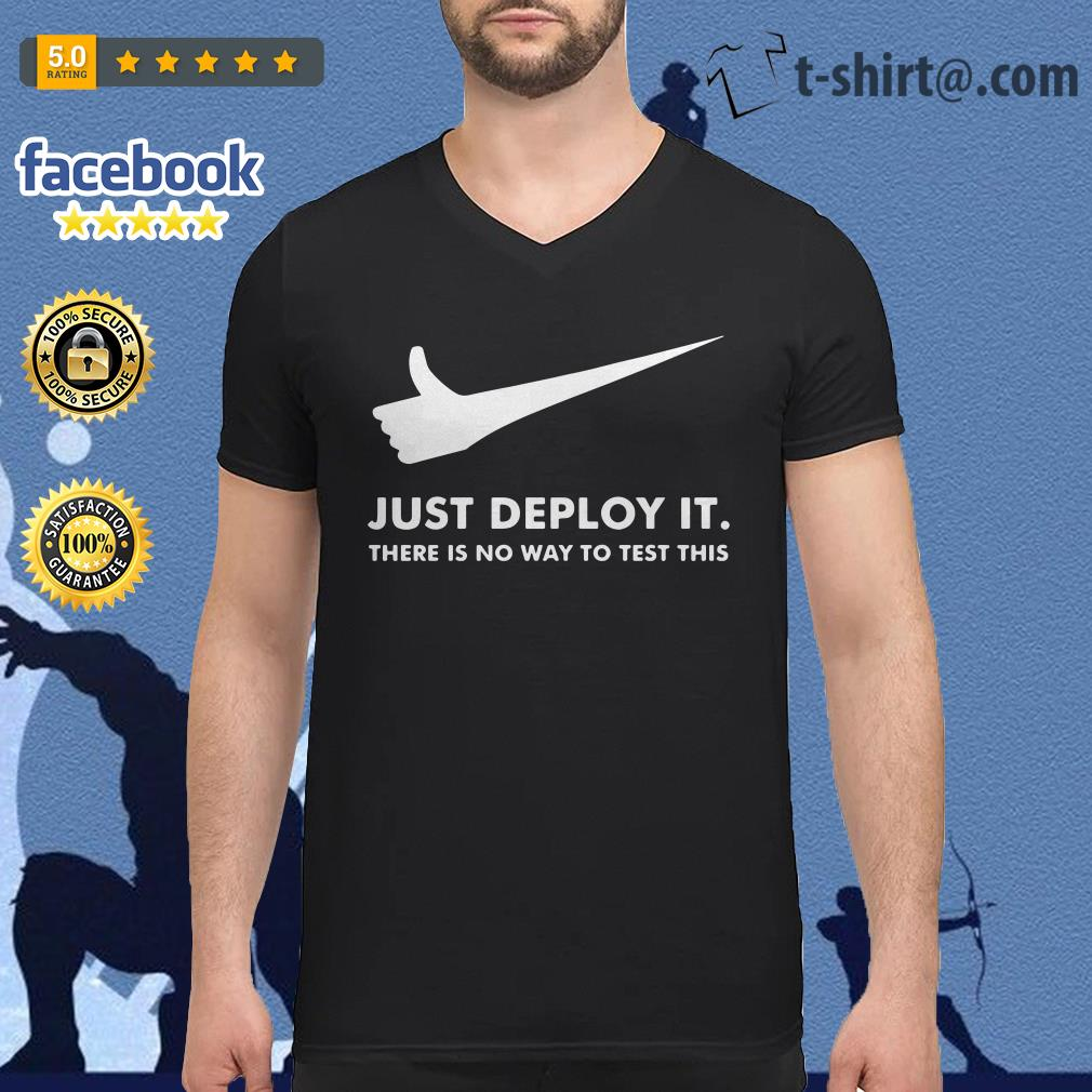 Just deploy it there is no way to test this V-neck t-shirt