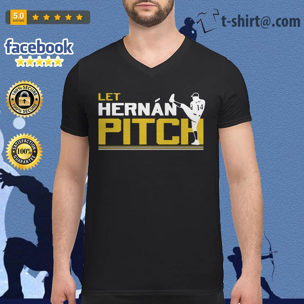 Let Hernan pitch Hernan Perez V-neck t-shirt