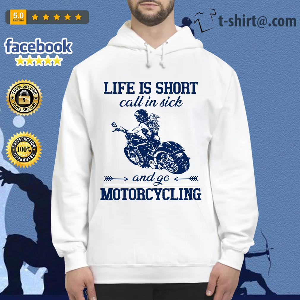 Life is short call in side and go motorcycling Hoodie