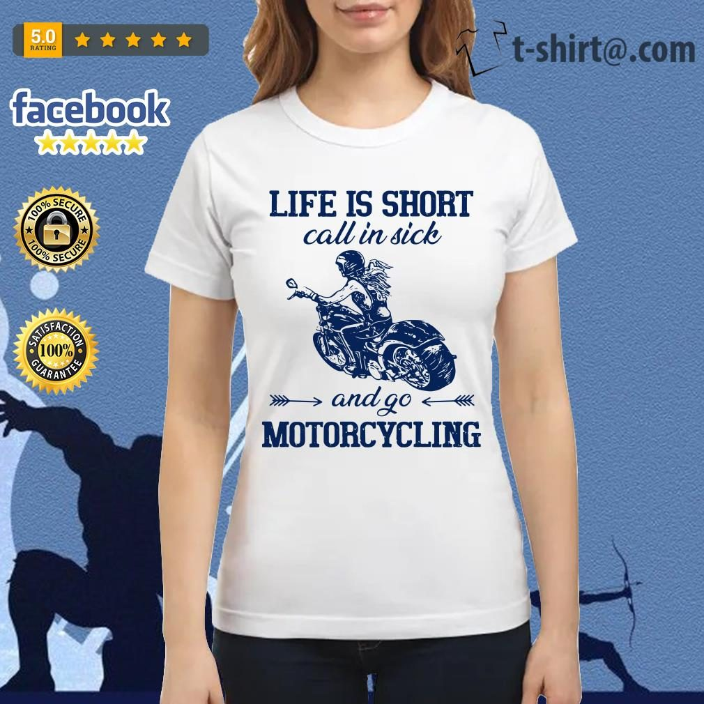 Life is short call in side and go motorcycling Ladies Tee