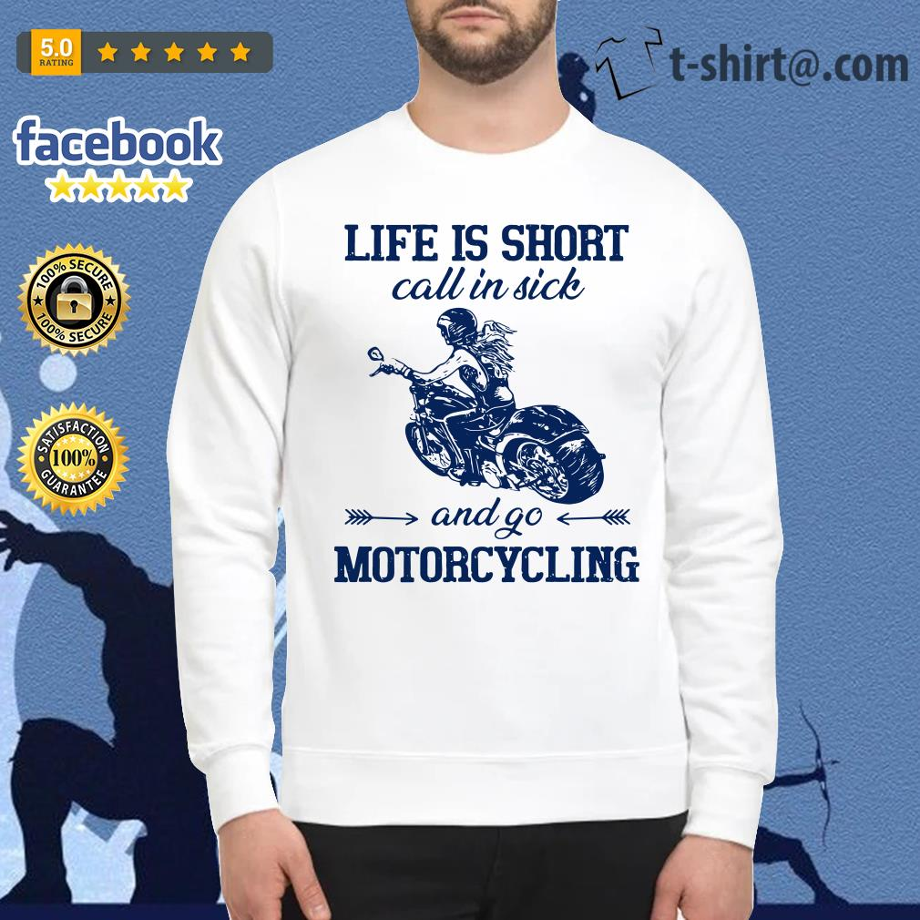 Life is short call in side and go motorcycling Sweater
