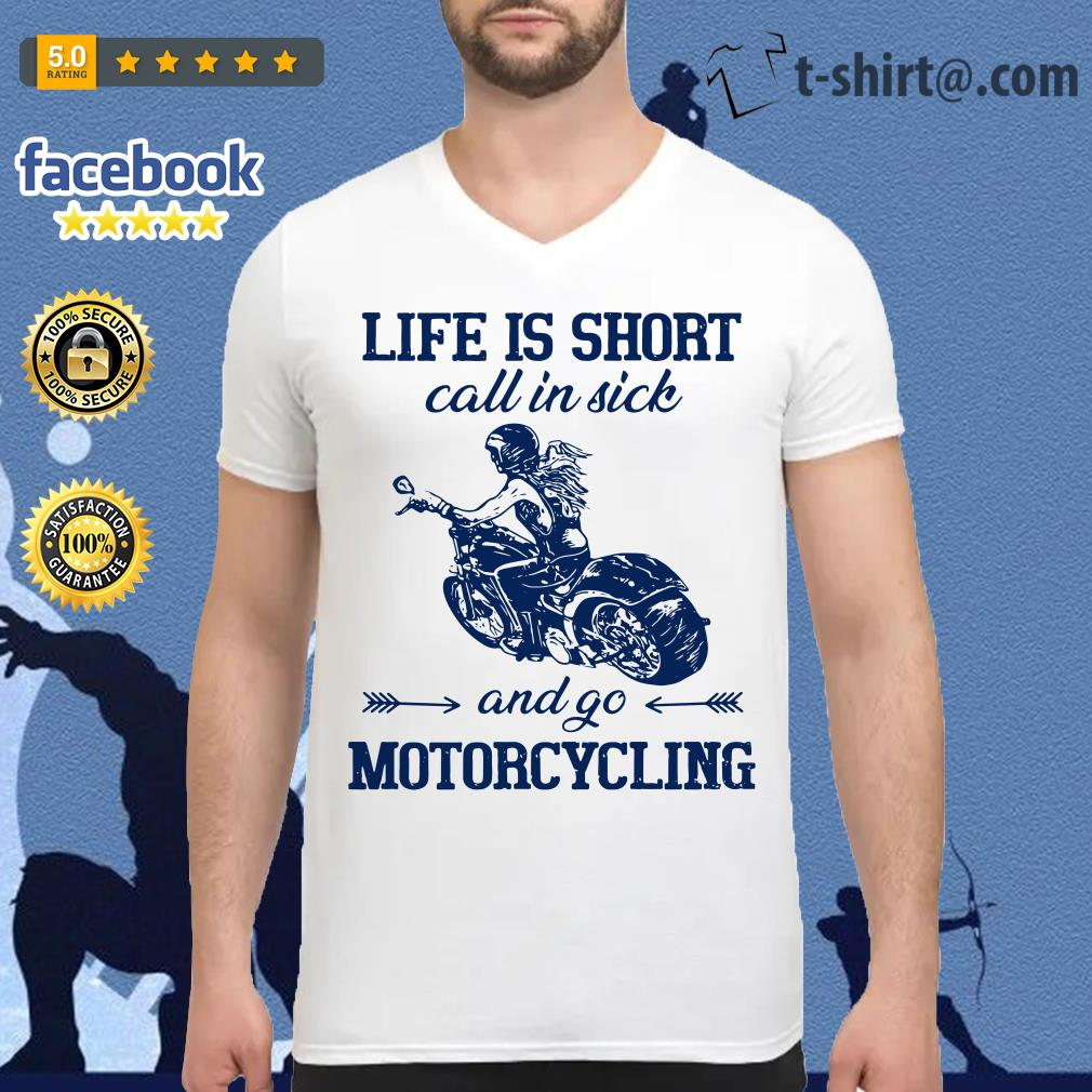 Life is short call in side and go motorcycling V-neck T-shirt