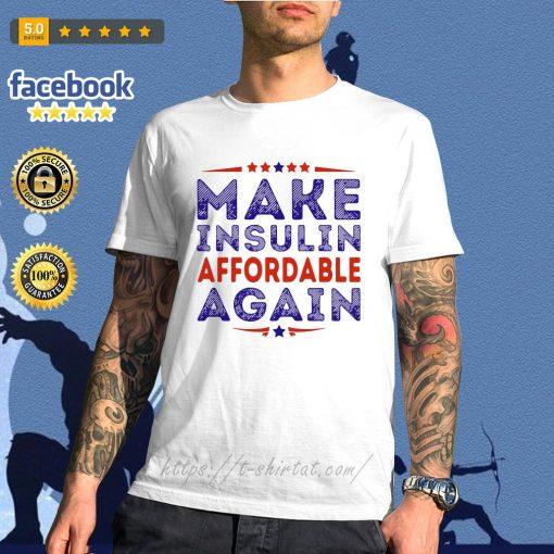 Make insulin affordable again shirt