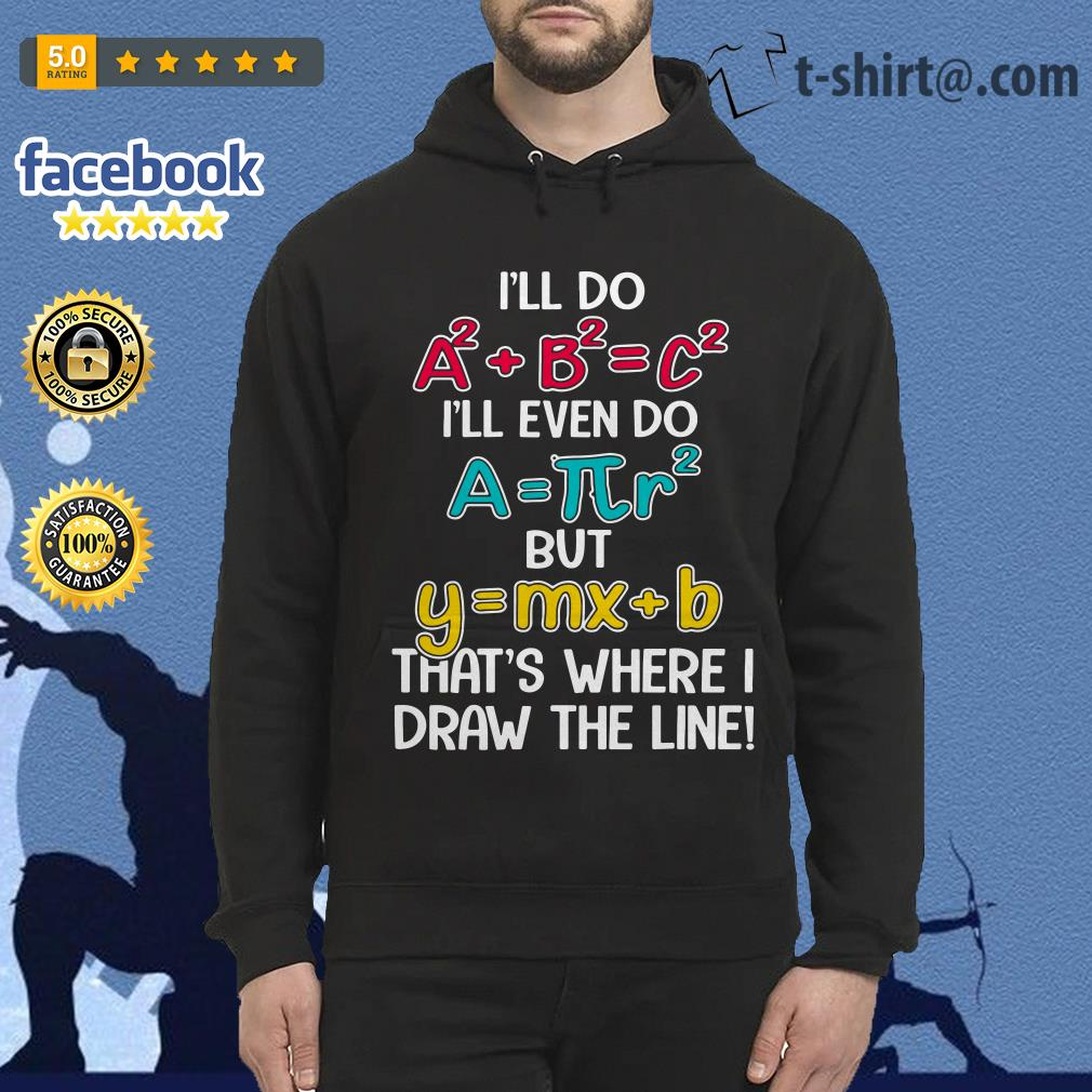 Math recipe I'll do I'll even do but that's where I draw the line Hoodie