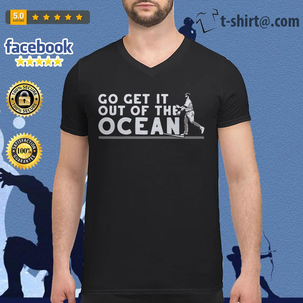 Max Muncy go get it out of the ocean V-neck t-shirt