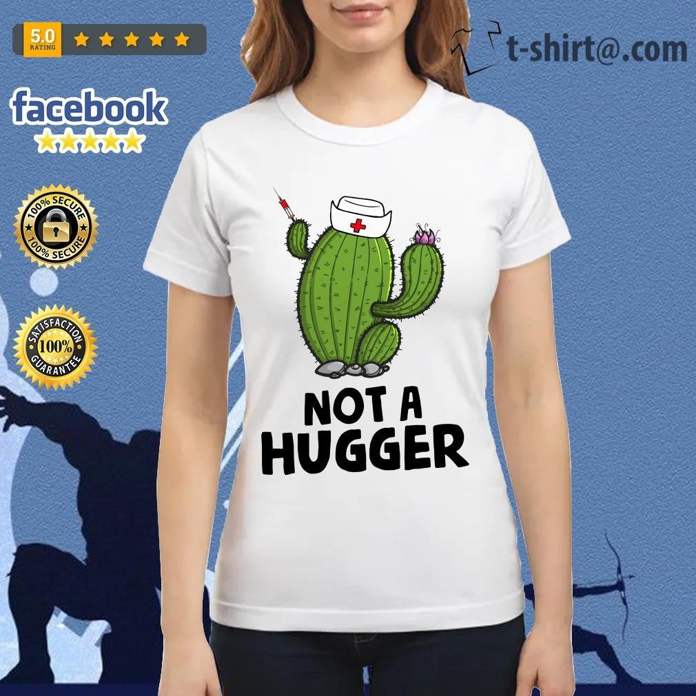 Nurse cactus not a hugger Ladies Tee
