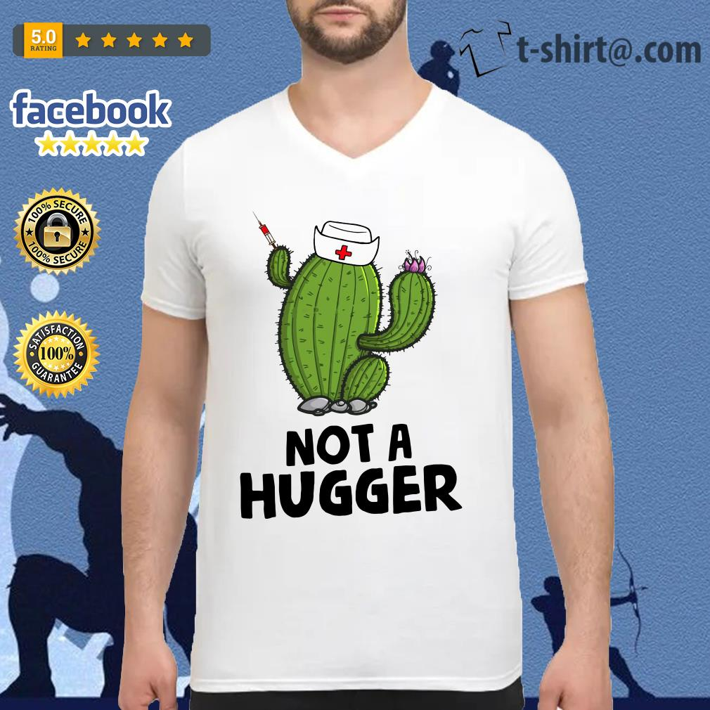 Nurse cactus not a hugger V-neck t-shirt